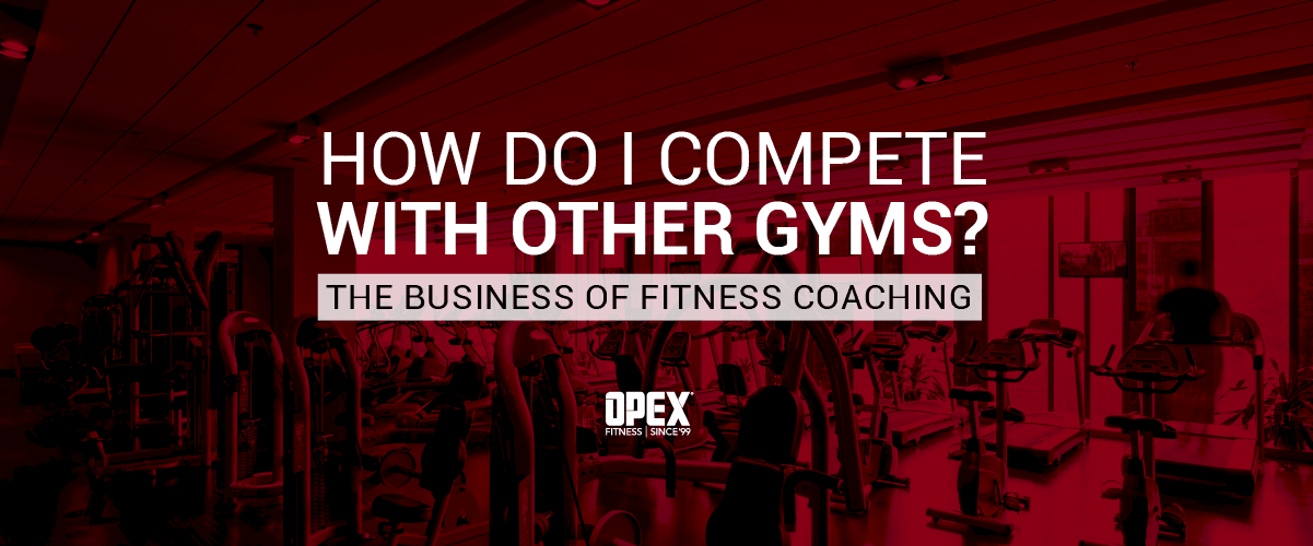 How Do I Compete with Other Gyms?