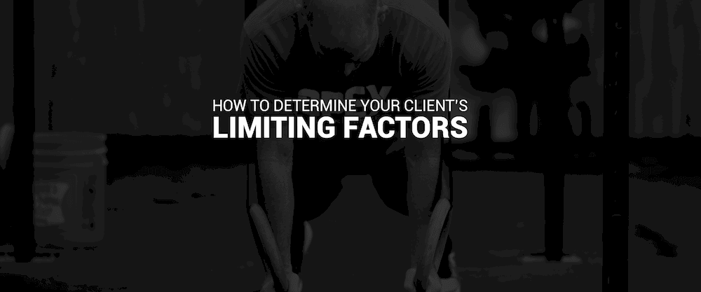 How To Determine Your Client's Limiting Factors in Fitness