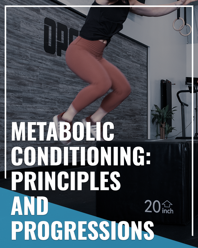 Principles and progressions for metabolic conditioning