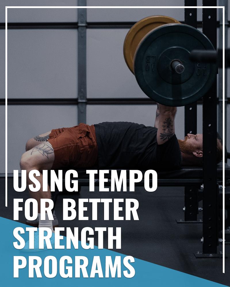 Tempo for Better Strength Programs